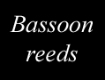 Bassoon reeds, Glotin, The French Art Studio